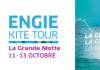 ENGIE KITE TOUR à la Grande Motte : du 11 au 13 octobre 2019  !